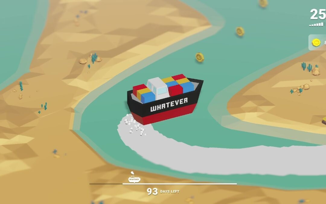 Sail the Whatever and prevent it from grounding in the Suez Canal